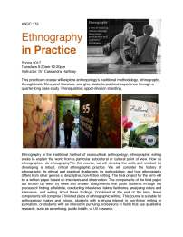 "A flyer for my spring 2017 course at UCSD, ANSC 173, ""Ethnography in Practice"". Photos: A black & white photo of a white woman with blond hair sitting on a marble floor, listening to a white (male-seeming) person with their back to the camera, with the caption ""Ethnography - a way of studying ucltures through observation, participation, and qualitative techniques"" [editorial comment: the least racist return from my google image search ai yai yai]; An image from Amy Starecheski's SAPIENS article on the closing of iconic squat houses in Manhattan showing a white man walking out the front door of a punk house with graffiti all over the walls of the hallway; the cover of Mischa Berlinski's novel ""Fieldwork"". Course description from the course catalog: This practicum course will explore anthropology's traditional methodology, ethnography, through texts, films, and literature, and give students practical experience through a quarter-long case study. Prerequisites: upper-division standing Additional Description: Ethnography is the traditional method of sociocultural anthropology; ethnographic writing seeks to explain the world from a particular subcultural or cultural point of view. How do ethnographers do ethnography? In this course, we will develop the skills and mindset for developing a robust, critical ethnographic practice. We will consider the history of ethnography, its ethical and practical challenges, its methodology, and how ethnography differs from other genres of descriptive, non-fiction writing. The final project for the term will be a written paper based on interviews and observation. The components of the final paper are broken up week by week into smaller assignments that guide students through the process of finding a fieldsite, conducting interviews, taking fieldnotes, analyzing notes and interviews, and writing about these findings. Combined at the end of the term, these components will comprise a finished piece of ethnographic writing. This course is suitable for anthropology majors and minors, students with a strong interest in non-fiction writing or journalism, or students with an interest in pursuing professions in fields that use qualitative research, such as advertising, public health, or UX research."